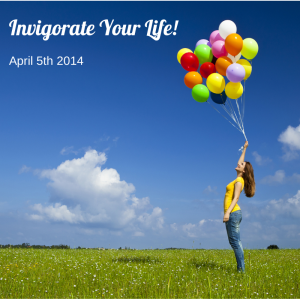 Invigorate Your Life!