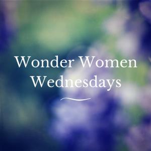 Wonder Women Wednesdays