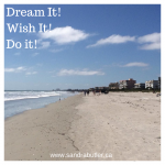 Dream It! Wish It! Do It!