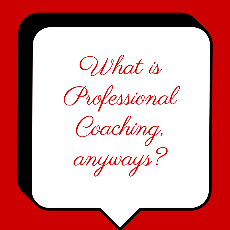 What is Professional Coaching, anyways?