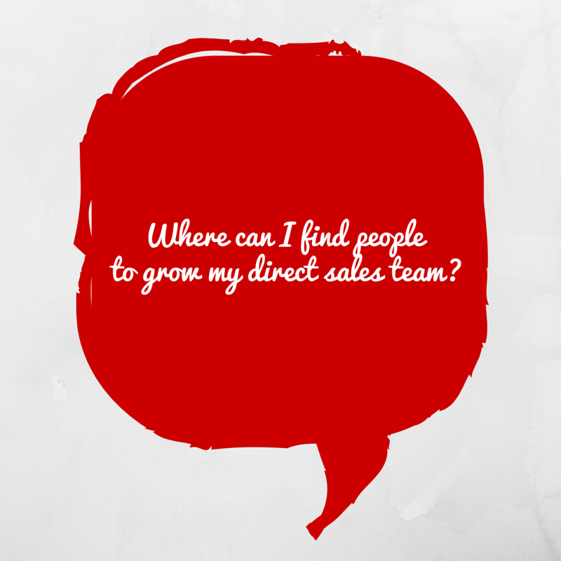 Where can I find people to join my direct sales team?