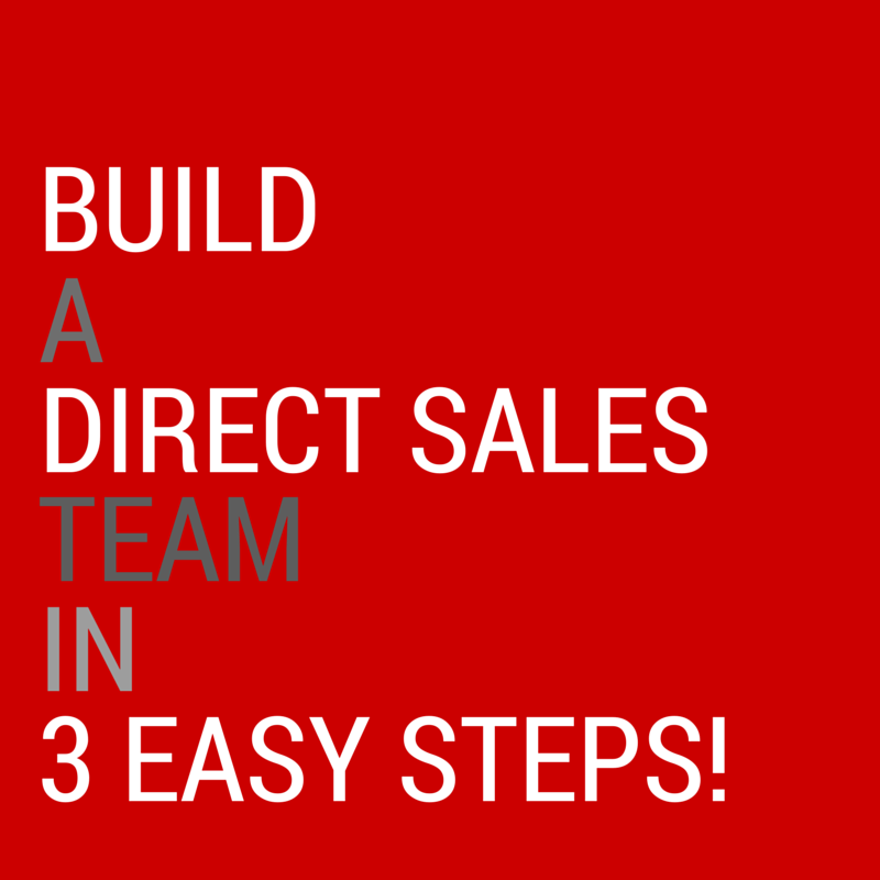 BUILD A DIRECT SALES TEAM IN 3 EASY STEPS!