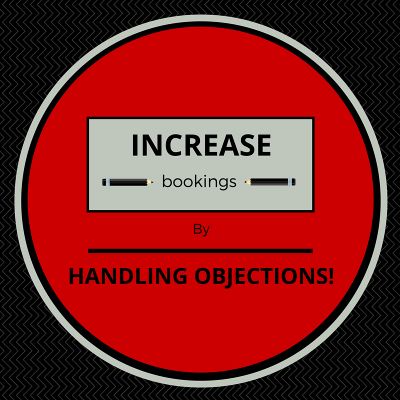 Increase bookings by handling objections