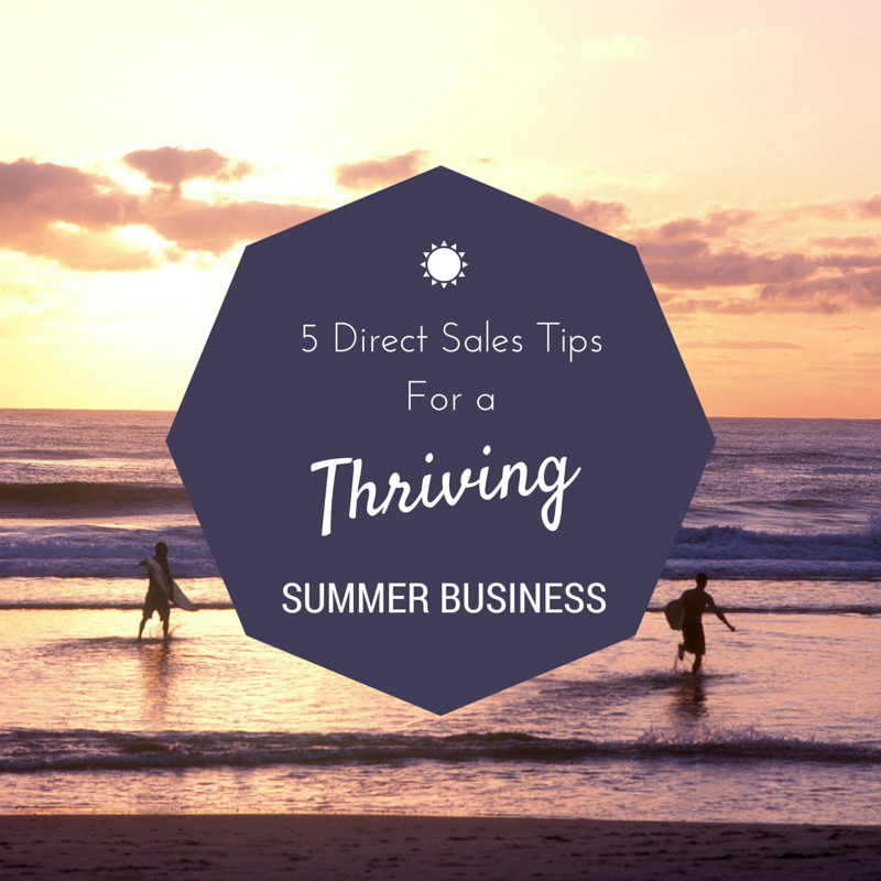 5 Direct Sales Tips for a Thriving Summer Business