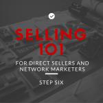 Selling 101: Step 6