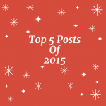 Top 5 Posts of 2015!