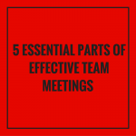 5 Essential Parts of Effective Team Meetings