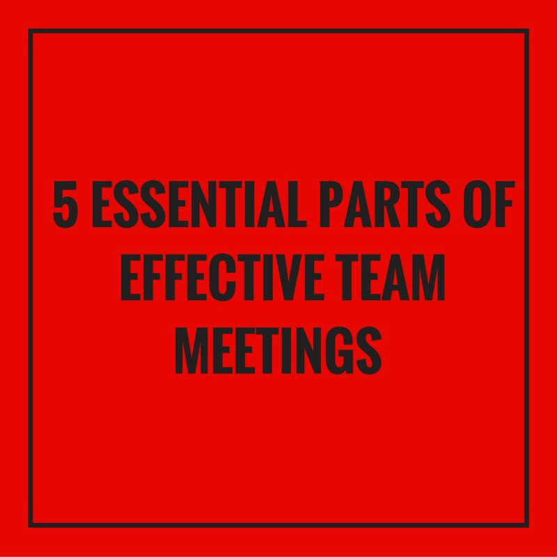 5 Essential parts of effective team meetings
