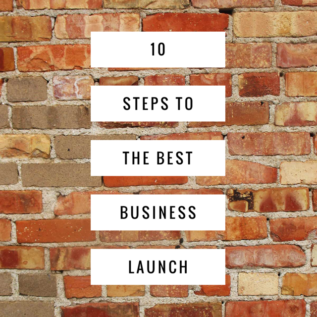 10 Steps to the Best Business Launch