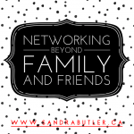 Networking Beyond Family and Friends!