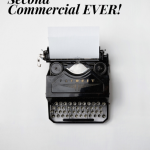 Your Most Effective 30 Second Commercial EVER!