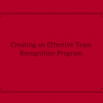 Creating an Effective Team Recognition Program